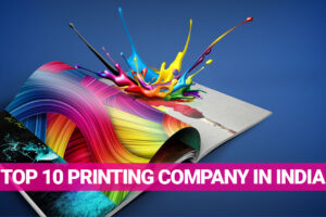 TOP 10 PRINTING COMPANIES IN INDIA